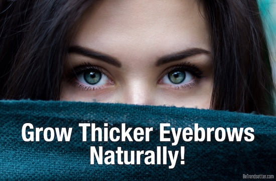 Grow thicker eyebrows