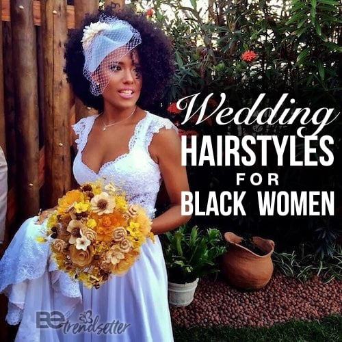 Hair Style For Wedding Guest 2018: 37 Wedding Hairstyles For Black Women To Drool Over 2017